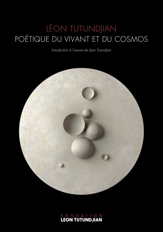 Poétique du vivant et du cosmos :  introduction à l'œuvre de Léon Tutundjian