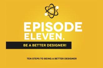 We, Geeks Podcast Episode 11 - Ten Steps to Becoming a Better Designer