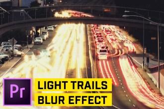 TRIPPY Light Trails Echo Effect in Premiere Pro CC