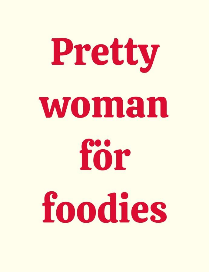 Pretty Woman för foodies – finns det?