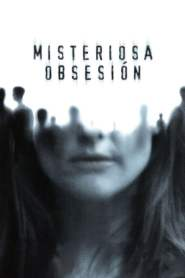 Misteriosa Obsesión / The Forgotten