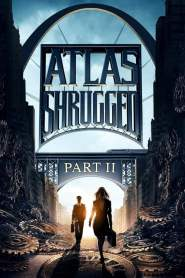 La Rebelión de Atlas: Parte 2 / Atlas Shrugged II: The Strike