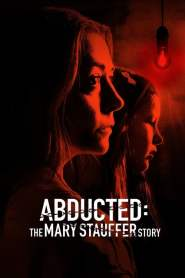 Secuestrada: La Historia de Mary Stauffer / Abducted: The Mary Stauffer Story