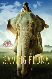 Saving Flora / An Elephant's Journey