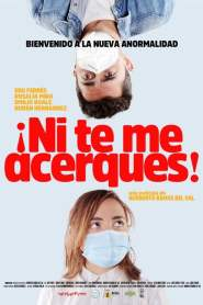 Poster de ¡Ni te me Acerques! / Stay Away!