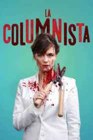La Columnista / De Kuthoer / The Columnist