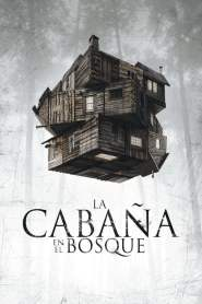 La Cabaña del Terror / La Cabaña En el Bosque / The Cabin in the Woods