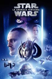 Star Wars: Episodio 1: La Amenaza Fantasma / La Guerra de las Galaxias 1: Episodio 1