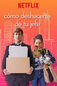 Set It Up: El Plan Imperfecto / Como Deshacerte de tu Jefe