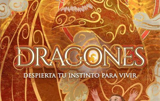 #Dragones: Despierta tu instinto para vivir.