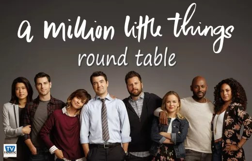 A Million Little Things Round Table