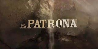 La Patrona  -  Λα Πατρόνα  (Τα επεισόδια)
