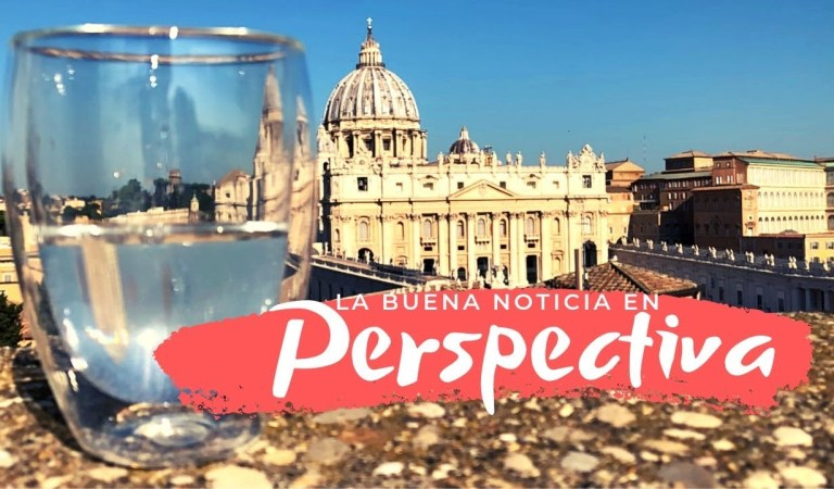 La buena noticia en perspectiva