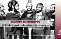 10.EINHEIT UND ZERBROCHENE BEZIEHUNGEN – EINHEIT IN CHRISTUS | Pastor Mag. Kurt Piesslinger