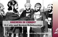 10.UNITY AND BROKEN RELATIONSHIPS – ONENESS IN CHRIST | Pastor Kurt Piesslinger, M.A.