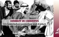 12.GEMEINDEORGANISATION UND EINHEIT – EINHEIT IN CHRISTUS | Pastor Mag. Kurt Piesslinger