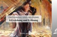 8.ERZIEHUNG UND ERLÖSUNG – ERZIEHUNG UND BILDUNG | Pastor Mag. Kurt Piesslinger