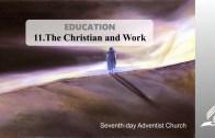 11.THE CHRISTIAN AND WORK – EDUCATION | Pastor Kurt Piesslinger, M.A.
