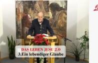 3.Ein lebendiger Glaube – DAS LEBEN JESU | Pastor Mag. Kurt Piesslinger