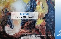 1.CRISIS OF IDENTITY – ISAIAH | Pastor Kurt Piesslinger, M.A.