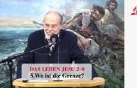 5.Wo ist die Grenze? – DAS LEBEN JESU | Pastor Mag. Kurt Piesslinger