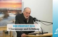 DER PROPHET ELIA: 7.Voraussage und Erfüllung | Pastor Mag. Kurt Piesslinger