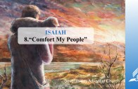 8.COMFORT MY PEOPLE – ISAIAH | Pastor Kurt Piesslinger, M.A.