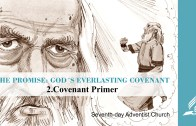 2.COVENANT PRIMER – THE PROMISE-GOD´S EVERLASTING COVENANT | Pastor Kurt Piesslinger, M.A.