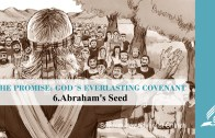 6.ABRAHAM'S SEED – THE PROMISE-GOD´S EVERLASTING COVENANT | Pastor Kurt Piesslinger, M.A.