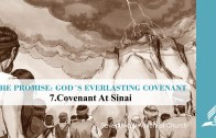 7.COVENANT AT SINAI – THE PROMISE-GOD´S EVERLASTING COVENANT | Pastor Kurt Piesslinger, M.A.