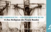11.DAS HEILIGTUM DES NEUEN BUNDES – DIE VERHEISSUNG–GOTTES EWIGER BUND | Pastor Mag. Kurt Piesslinger