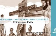 12.COVENANT FAITH – THE PROMISE-GOD´S EVERLASTING COVENANT | Pastor Kurt Piesslinger, M.A.