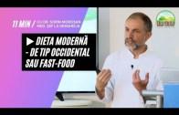 Dieta Modernă – de Tip Occidental sau Fast Food | Dr. Moroșan Sorin [2021] part.17.