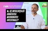 🔬 Ce Infulențează Sănătatea Microbiotei Intestinale | Dr. Moroșan Sorin [2021] part.16.