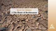 3.THE ROOTS OF RESTLESSNESS – REST IN CHRIST   Pastor Kurt Piesslinger, M.A.