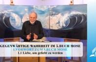 1.1 Liebe, um geliebt zu werden – VORWORT ZUM 5. BUCH MOSE | Pastor Mag. Kurt Piesslinger