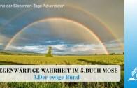 3.DER EWIGE BUND – GEGENWÄRTIGE WAHRHEIT IM 5.BUCH MOSE | Pastor Mag. Kurt Piesslinger