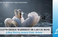 4.DEN HERRN, DEINEN GOTT, LIEBEN – GEGENWÄRTIGE WAHRHEIT IM 5.BUCH MOSE | Pastor Mag. Kurt Piesslinger