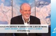 4.0 Einführung – DEN HERRN, DEINEN GOTT, LIEBEN | Pastor Mag. Kurt Piesslinger