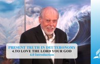 4.0 Introduction – TO LOVE THE LORD YOUR GOD | Pastor Kurt Piesslinger, M.A.