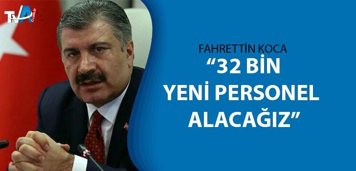 Fahrettin Koca, alınacak 32 bin sağlık personeliyle ilgili detayları açıkladı