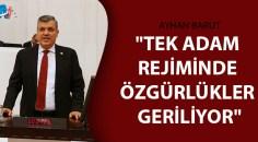 CHP'li Barut özgürlükler için meclis araştırması istedi