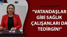 CHP'li Şevkin'den Sağlık Bakanlığı'na çağrı!