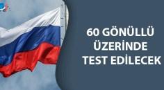 Rusların Korona virüs aşısı 60 gönüllü üzerinde test edilecek