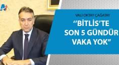 Bitlis Valisi Oktay Çağatay açıkladı