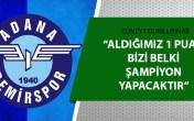 Adana Demirspor'da umutlar devam ediyor
