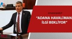 """Ayhan Barut'tan """"Adana Havalimanı'na sahip çıkılsın"""" çağrısı"""