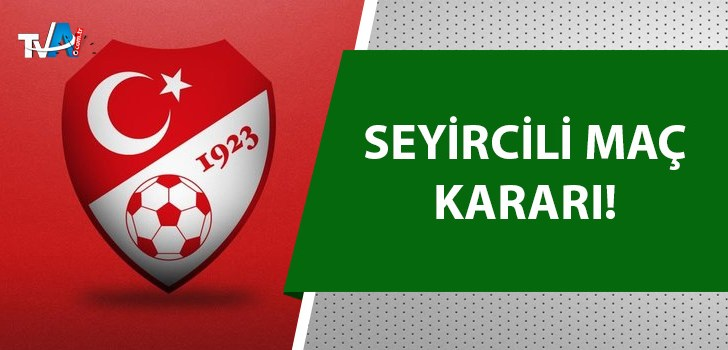 Türkiye Futbol Federasyonu duyurdu!