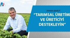 Ayhan Barut'tan tarımsal destekleme ödemeleri için yasa teklifi