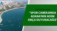 Adana'nın spor turizmi gelişecek